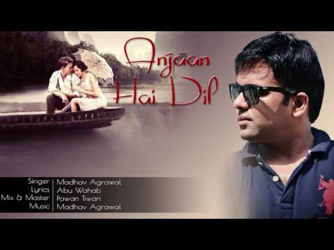 Anjaan Hai Dil-Original