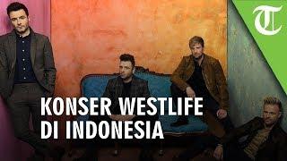 Westlife Gelar Konser Reuni & Nostalgia di Jakarta