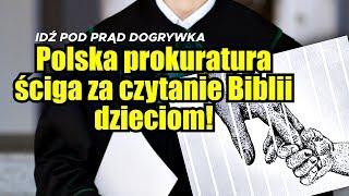 Polska prokuratura ściga za czytanie Biblii dzieciom!