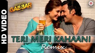 Teri Meri Kahaani - Remix by  DJ Notorious | Gabbar Is Back | Akshay Kumar  Kareena Kapoor Khan