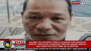 Ricardo Peralta kidnap-for-ransom group, kinukuha umanong private armed group ng ilang politiko