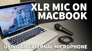 How to Use an XLR Microphone on a MacBook Pro - Connect External Mic to Mac