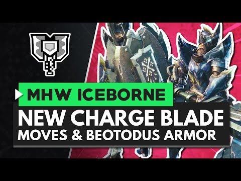 Monster Hunter World Iceborne | New Charge Blade Moves, Gameplay & Master Rank Beotodus Armor