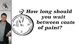 How Long Should You Wait Between Coats Of Paint