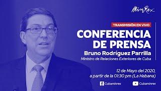 Conferencia de Prensa del Ministro de Relaciones Exteriores de Cuba, 12 de mayo