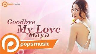 Goodbye My Love | Maya