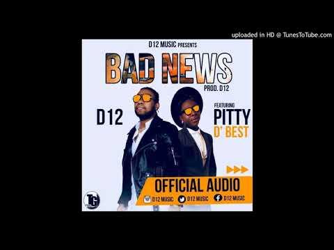 D12 Feat  Pitty D Best Bad News New Liberian Music 2018