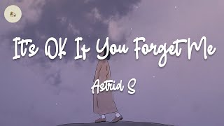 Astrid S - It's OK If You Forget Me (lyric video) - YouTube
