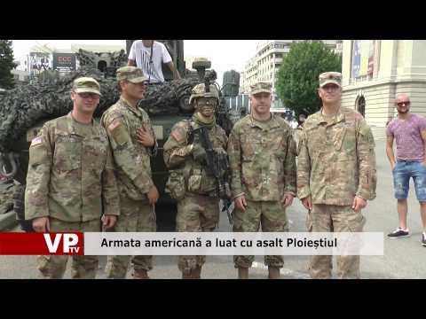 Armata americană a luat cu asalt Ploieștiul