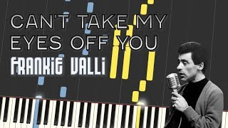 Frankie Valli - CAN'T TAKE MY EYES OFF YOU (Piano Tutorial)
