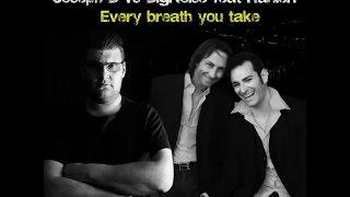 Every Breath you take - Joseph B. & Big Noise f.Ranieri
