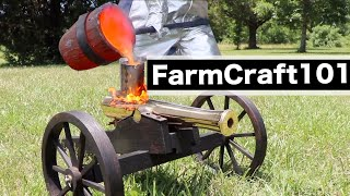 Making A Bronze Cannon Replica, Start To Finish.  FarmCraft101
