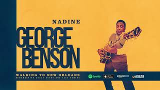 George Benson - Nadine (Is It You) (Walking To New Orleans)