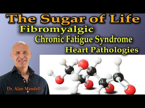 Video The Miracle Sugar of Life for Fibromyalgia, Chronic Fatigue Syndrome, Heart Pathologies- Dr. Mandell