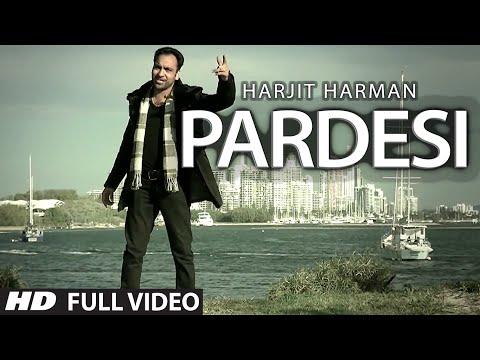PARDESI HARJEET HARMAN OFFICIAL FULL VIDEO SONG