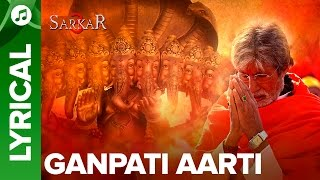 Ganpati Aarti By Amitabh Bachchan | (Lyrical Song) | Sarkar 3