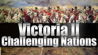 "Victoria 2 Tutorials ""Top 5 Challenging Nations"""