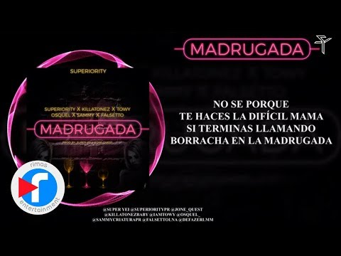 Madrugada - Killatonez Ft Towy, Osquel y Sammy y Falsetto