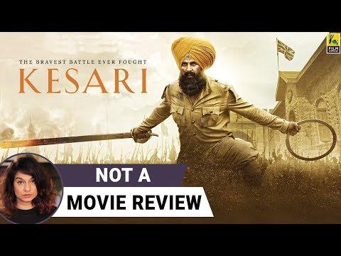 Kesari | Not A Movie Review | Akshay Kumar | Sucharita Tyagi