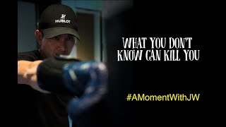 A Moment With JW | What You Don't Know Can Kill You