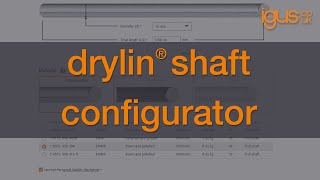 How to use the igus® drylin® shaft configurator