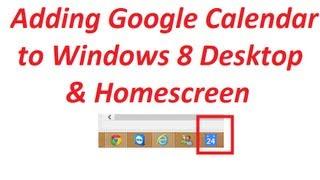 Adding Google Calendar to  Windows 8 Home Screen and Desktop Taskbar (Chrome)