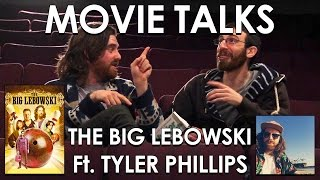 The Big Lebowski ft. Tyler Phillips from Bath Boys Comedy (Belated Media Movie Talks #6)
