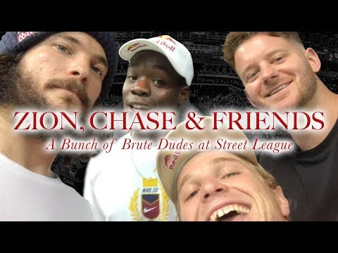 Zion Wright, Chase, and Friends - A Bunch Of Brute Dudes At Street League
