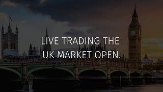 Live trading the UK open [VIDEO]