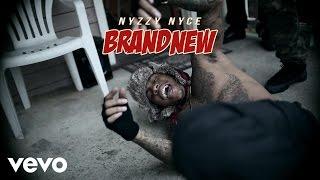 """Brand New"" - Nyzzy Nyce"