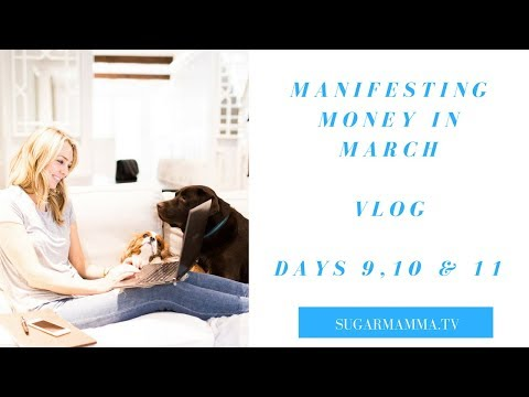 Manifesting Money March VLOG Challenge Days 9, 10 & 11 || SugarMammaTV || Canna