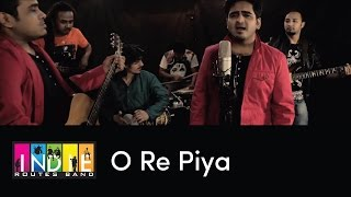 O Re Piya - Aaja Nachle | Indie Routes - YouTube