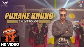 Purane Khund  Samy Brown  Punjabi Music Junction 2017  VS Records  Latest Punjabi Songs 2017