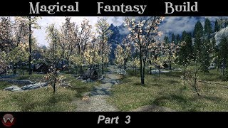 Magical Fantasy Mage Build Skyrim SE Part 3