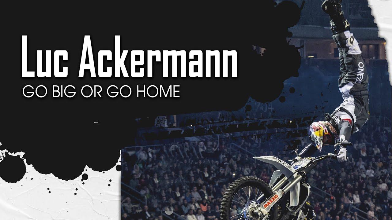 Luc Ackermann – Go Big Or Go Home