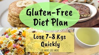How To Lose Weight Fast With Gluten Free Diet Plan | Lose 7 Kgs Quickly | Gluten Free Recipes