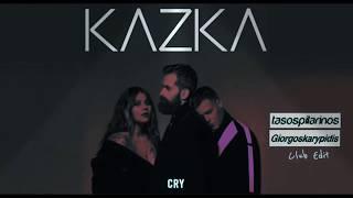 Kazka - Cry (Pilarinos & Karypidis Club Edit)