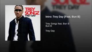 Intro: Trey Day [Feat. Bun B]