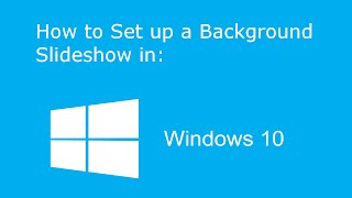 How to Set Up a Background Slideshow in Windows 10
