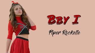 Bby I - Piper Rockelle (lyrics)