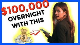 HOW TO REALISTICALLY MAKE $100,000 OVERNIGHT NOT WHAT YOU THINK!