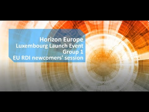 Horizon Europe Luxembourg Launch Event - Session for EU RDI newcomers