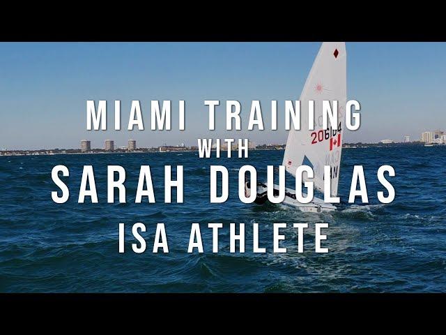 ISA Athletes: Sarah Douglas Training in Miami (Laser Sailing by International Sailing Academy)