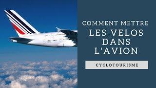 Comment mettre les vélos dans l'avion ?