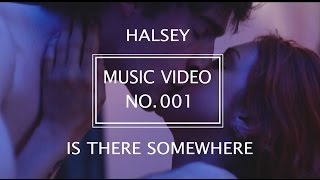 Is There Somewhere   Halsey (Music Video)