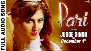 Pari  Full Audio  Ravinder Grewal & Shipra Goyal  Judge Singh LLB  Latest Punjabi Songs 2015