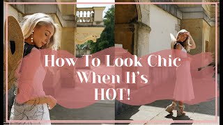HOW TO LOOK CHIC WHEN IT'S HOT! 🌞 Fashion Mumblr