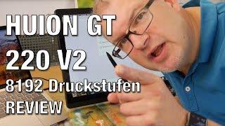 Digital Tablet Test - HUION GT-220 v2 - IPS Pen Display mit 8192 Druckstufen