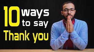 تحميل و مشاهدة 10 طرق للتعبير عن الشكر في الانجليزي أفضل من Thank you. MP3