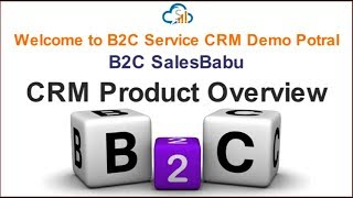 B2C Service CRM Product Overview